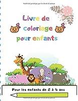 Livre de coloriage pour enfants: Pour les enfants de 2 à 4 ans