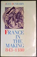 France in the Making, 843-1180