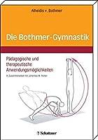 Die Bothmer-Gymnastik: Paedagogische und therapeutische Anwendungsmoeglichkeiten