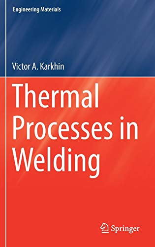 Download Thermal Processes in Welding (Engineering Materials) 9811359644