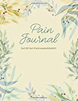 Pain Journal: For Patients and Carer's to Record and Track Pain