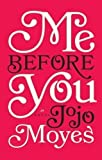 Me Before You (Thorndike Press Large Print Core Series) by Moyes Jojo on 01/02/2013 Lrg edition