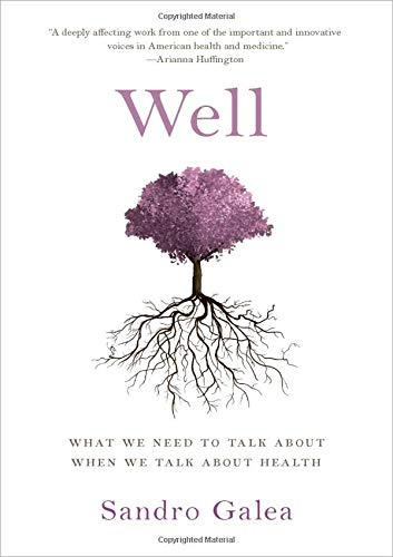 Download Well: What We Need to Talk About When We Talk About Health 0190916834
