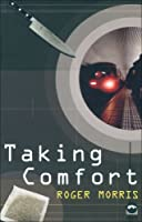 Taking Comfort (MacMillan New Writing)