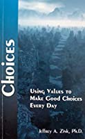 Choices: Using Values to Make Good Choices Every Day [並行輸入品]