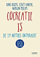 Cocreatie is ...: 13 mythes ontkracht