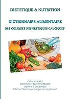 Dictionnaire alimentaire des coliques néphrétiques calciques