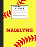 Madelynn Composition Notebook: Softball Composition Notebook Wide Ruled Paper for Girls Teens Journal for School Supplies | 110 pages 7.44x9.269