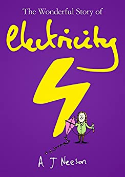 The Wonderful Story of Electricity by [Neeson, A J]