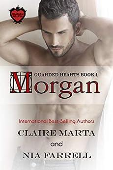 Morgan: Guarded Hearts Book 1 by [Marta, Claire, Farrell, Nia]