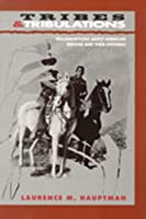 Tribes & Tribulations: Misconceptions About American Indians and Their Histories