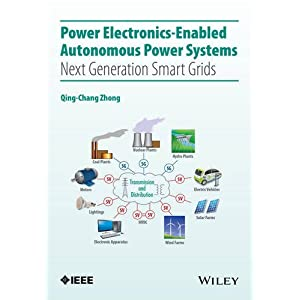 Power Electronics-Enabled Autonomous Power Systems: Next Generation Smart Grids (Wiley - IEEE)