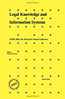 Legal Knowledge and Information Systems: Jurix 2018: the Thirty-first Annual Conference (Frontiers in Artificial Intelligence and Applications)