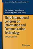 Third International Congress on Information and Communication Technology: ICICT 2018, London (Advances in Intelligent Systems and Computing)