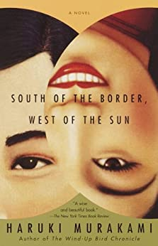 [Murakami, Haruki]のSouth of the Border, West of the Sun: A Novel (Vintage International)