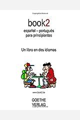 book2 espanol - portugues para principiantes / Book2 Spanish- Portugese for Beginners: Un Libro En Dos Idiomas / a Book in Two Languages ペーパーバック