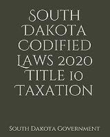 South Dakota Codified Laws 2020 Title 10 Taxation