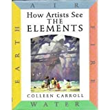 The Elements: Earth, Air, Fire, Water (How Artists See)
