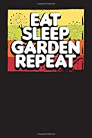 Eat Sleep Garden Repeat: Monthly Gardening and Microgreen Journal – Plant Log and Diary