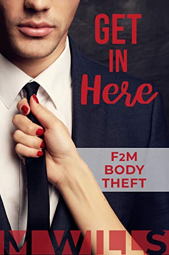 Get in Here: (F2M Body Theft) (English Edition)