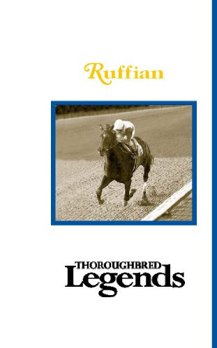 Ruffian: Thoroughbred Legends ...