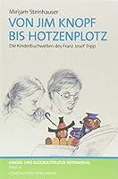 Von Jim Knopf bis Hotzenplotz: Die Kinderbuchwelten von Franz Josef Tripp