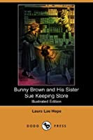 Bunny Brown and His Sister Sue Keeping Store (Bunny Brown and His Sister Sue (Paperback))