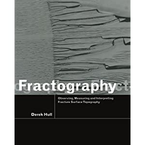 Fractography: Observing, Measuring and Interpreting Fracture Surface Topography