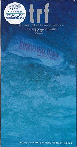 survival dAnce~no no cry more~