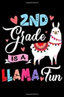2Nd Grade Is A Llama Fun: Llama Second Grade  Cute 2Nd Grade Teacher  Journal/Notebook Blank Lined Ruled 6x9 120 Pages