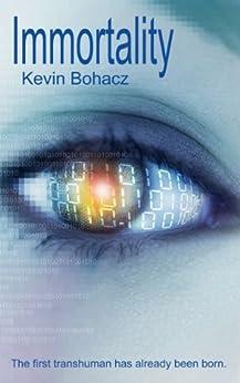 Immortality by [Bohacz, Kevin]