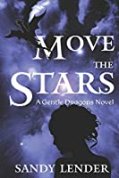 Move the Stars (A Gentle Dragons Novel)