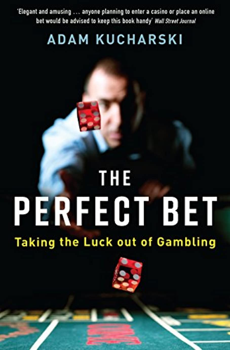 The Perfect Bet: How Science and Maths are Taking the Luck Out of Gambling (English Edition)