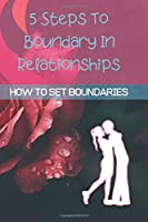 5 Steps To Boundary In Relationships: How To Set BOUNDARIES (WITHOUT BEING MEAN)