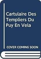 Cartulaire Des Templiers Du Puy En Vela