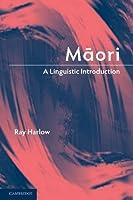 Maori: A Linguistic Introduction