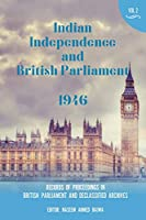 Indian Independence and British Parliament 1946: Volume II