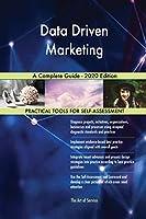 Data Driven Marketing A Complete Guide - 2020 Edition