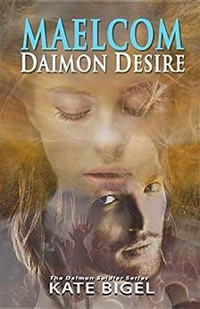 Maelcom: Daimon Desire (Daimon Soldier Book 2) by [Bigel, Kate]