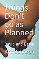 Things Don't go as Planned: David and Bette