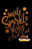 "Smile sparkle shine: and eat turkey Thanksgiving Lined Notebook / Diary / Journal To Write In 6""x9"" for Thanksgiving. be Grateful Thankful Blessed this fall and get the pumpkin & Turkey ready."