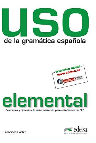 Uso de la gramatica espanola: Nivel elemental - New edition 2010 (revised an