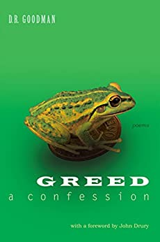 Greed: A Confession - Poems: Poems by D.R. Goodman by [Goodman, D.R.]