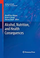 Alcohol, Nutrition, and Health Consequences (Nutrition and Health)