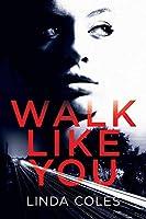 Walk Like You (Chrissy Livingstone)