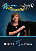 Sing Along with Susie Q - Hymns & Harmony
