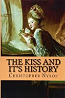 The Kiss and It's History