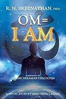 Om=i Am: A Novel Journey into Vedic Legacy