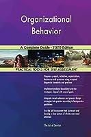 Organizational Behavior A Complete Guide - 2020 Edition