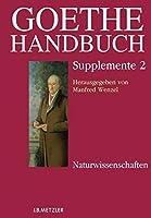 Goethe-Handbuch Supplemente: Band 2: Naturwissenschaften